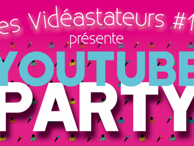 Vidéastateurs #12 youtubeParty !
